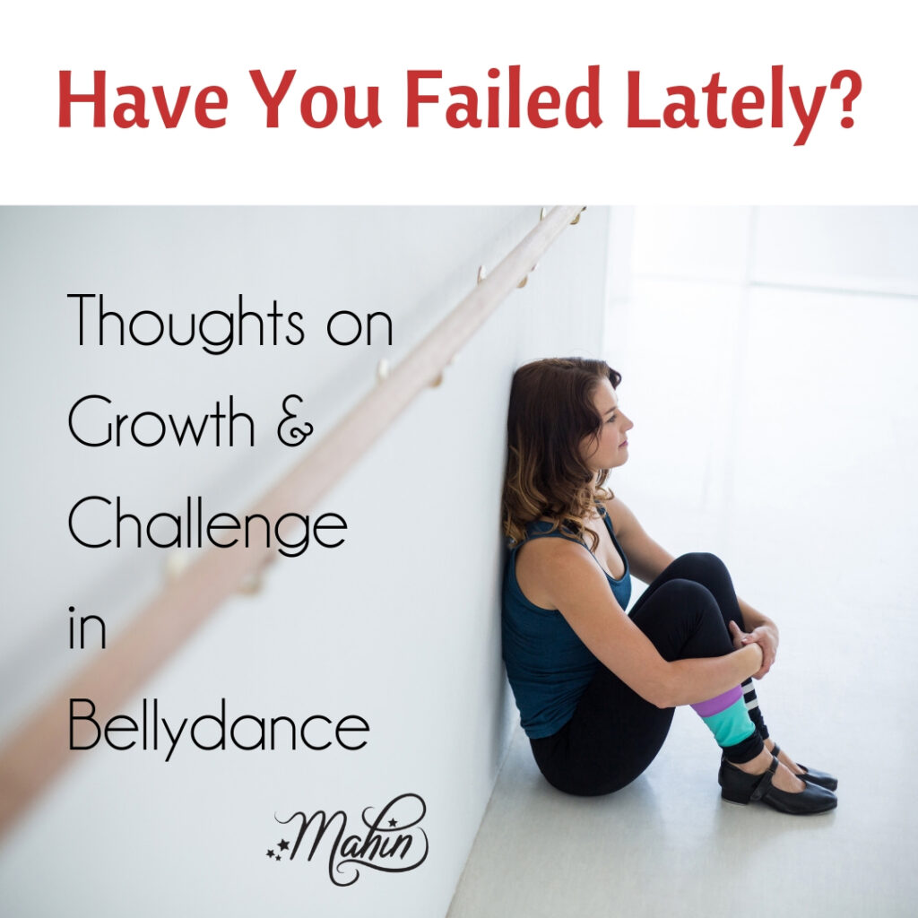 Thoughts on Growth and Challenge in Bellydance