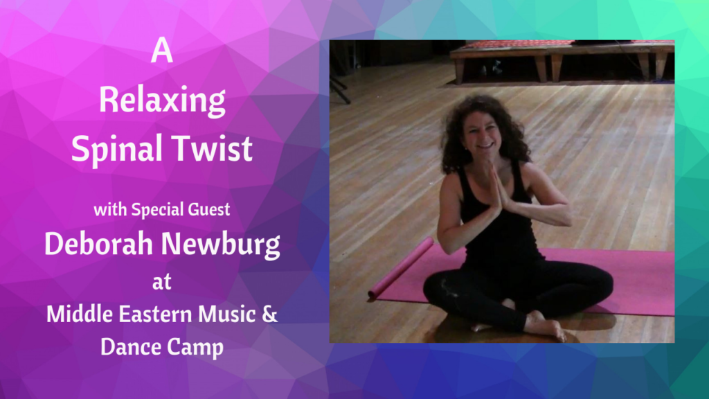 A Relaxing Spinal Twist with Special Guest Deborah Newburg