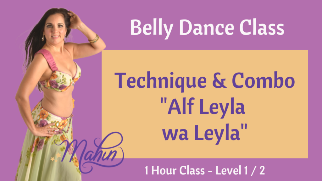 "Bellydance Level 1 / 2 :  1 Hour Class  ""Alf Leyla wa Leyla"""