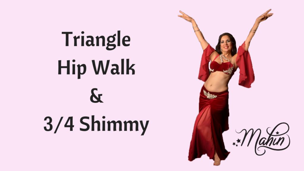 Triangle Hip Walk & 3/4 Shimmy